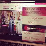 Excited about the launch of the new POPSUGAR and POPSUGAR Live.