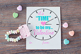 Time to Be My Valentine Printable
