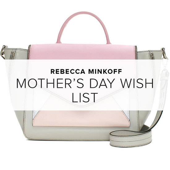Rebecca Minkoff's Mother's Day Wish List