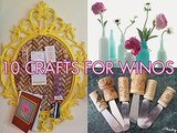 Thanks, I Made It Myself: 10 Crafts For Winos