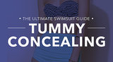 Tummy Concealing: You're built a little more like an apple shape and carry your weight mostly in your middle. What to look for: Whether you prefer to be covered up or you're out to slim your middle, there are a number of one-piece and two-piece suits, like high-waisted or tankini styles, that help to smooth out your middle. Tips and tricks from Sabra Krock and Leslie Koren, fit and style experts for Everything but Water: Shirring works miracles. The gathered fabric hides bulges and creates definition in the waist. A figure-flattering surplice wrap silhouette trims the waist with its crossover fabric. If you carry your weight in the lower part of your belly, try on a retro-inspired, high-waisted suit. They're on-trend and ace for covering the abdomen.