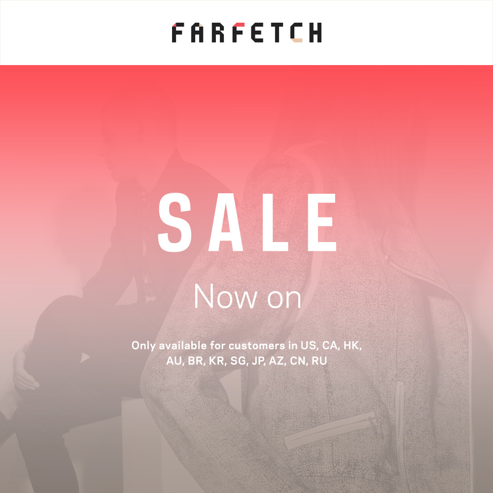 GET IN QUICK THE FARFETCH SALE