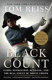 Black Count: Glory, Revolution, Betrayal, and the Real Count of Monte Cristo by Tom Reiss