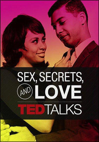 TED Talks: Sex, Secrets, & Love