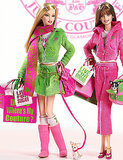 Juicy Couture got a line of Barbies.