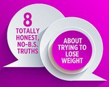 8 Totally Honest, No-B.S. Truths About Trying to Lose Weight