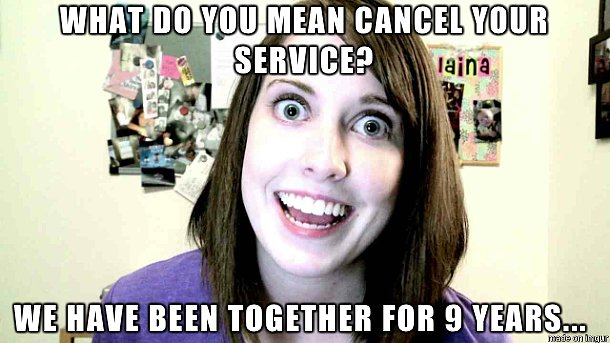 """Overly Attached Comcast"""