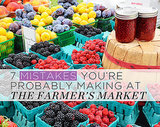 7 Mistakes You're Probably Making at the Farmer's Market