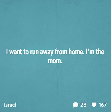 """I want to run away from home."""