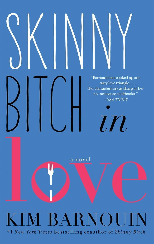 Skinny Bitch in Love by Kim Barnouin