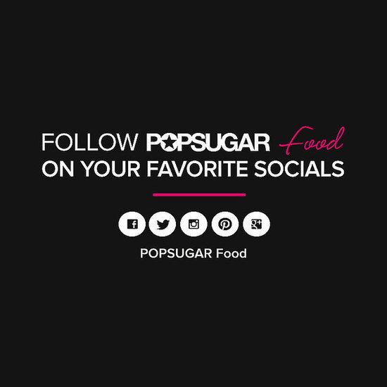 POPSUGAR Food Social Media