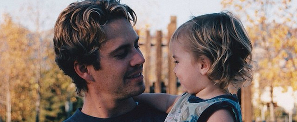 Paul Walker's Daughter Remembers Her Dad With a Sweet Post