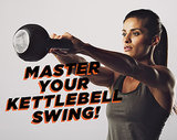 How to Make Your Kettlebell Swing Better and Safer