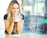 The Surprising Way Coffee Affects Your Appetite