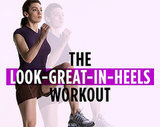 The Look-Great-in-Heels Workout
