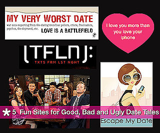 5 Fun Sites For Good, Bad and Ugly Date Tales
