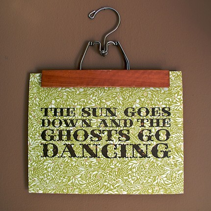 Ghosts dancing? Sounds like a blast. The Sun Goes Down and the Ghosts Go Dancing Print ($25) is printed with a gocco on patterned paper.