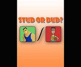 Stud or Dud? ($1)