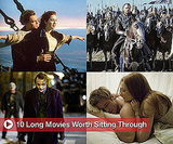 Long Movies That Are Worth Sitting Through 2009-12-22 15:30:58
