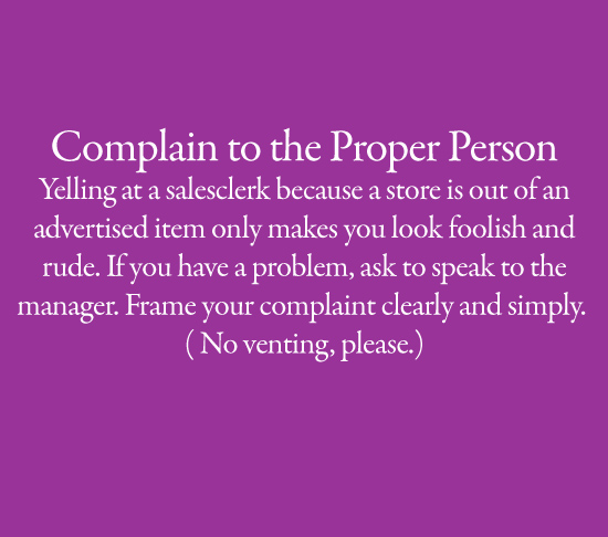 Complain to the Proper Person — or Not at All!