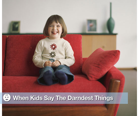 Kids Say the Darndest Things