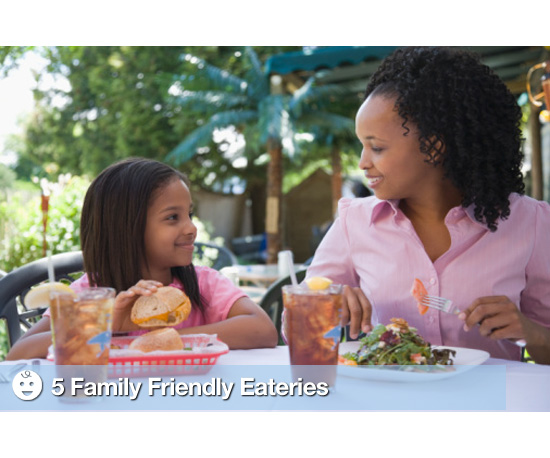 5 Family Friendly Eateries