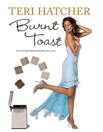 Teri Hatcher: Burnt Toast
