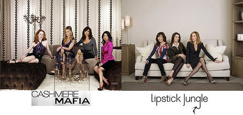 Which Do You Prefer: Cashmere Mafia or Lipstick Jungle?