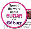 Spread the Word About Sugar on Yahoo! Buzz