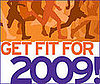Enter Our Super Giveaway to Get Fit For 2009!