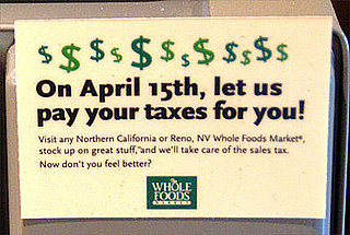 Save $$ April 15th: Whole Foods pays sales tax in certain locations
