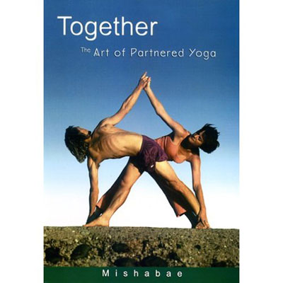 Together: The Art of Partnered Yoga