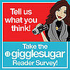 Please Take GiggleSugar's Survey!