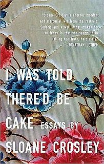 Buzz Book Club: I Was Told There'd Be Cake by Sloane Crosley 2008-07-11 08:30:43
