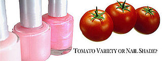 Quiz: Tomato or Nail Polish?
