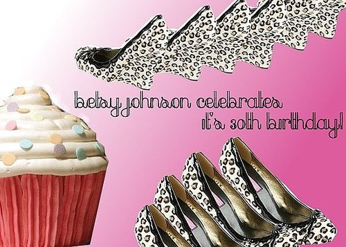 Happy 30th Birthday Betsy Johnson!