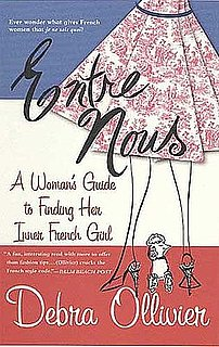 Fab Read: Entre Nous, A Woman's Guide to Finding Her Inner French Girl