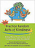 Do Tell: What Random Acts of Kindness Have You Practiced?