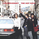 The Hot Rock, Sleater-Kinney