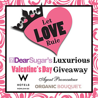 "DearSugar ""Let Love Rule"" Giveaway, Sponsored by Agent Provocateur, W Hotels and Organic Flowers"
