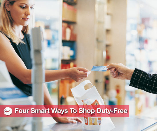 Four Smart Ways to Shop Duty-Free