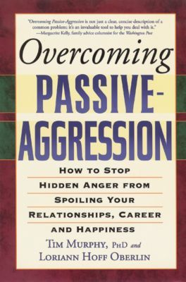 Overcoming Passive-Aggression