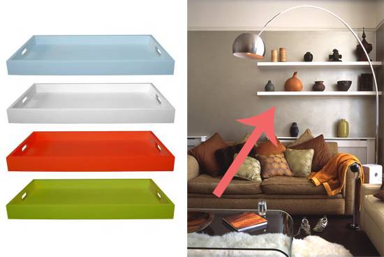 For an unexpected touch, install a column of rectangular serving trays like the notNeutral Tetra Trays ($150) and use them as if they were shelves! Source