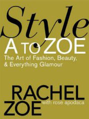 Fab Read: Style A to Zoe by Rachel Zoe