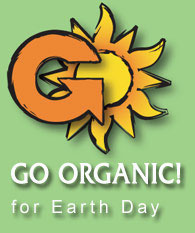 Go Organic! for Earthday