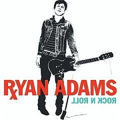 Ryan Adams 'Rock n' Roll'