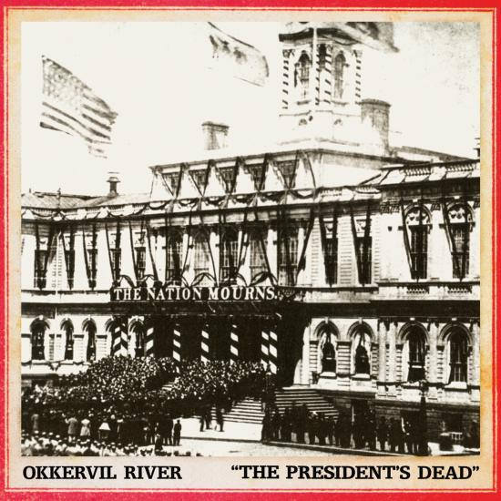 "Song of the Day: Okkervil River, ""The President's Dead"""